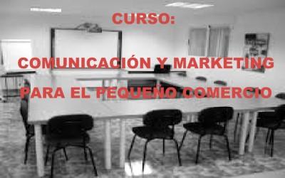 Curso: Comunicación y Marketing para el pequeño Comercio