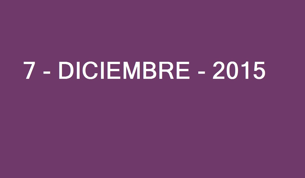7 – Diciembre – 2015