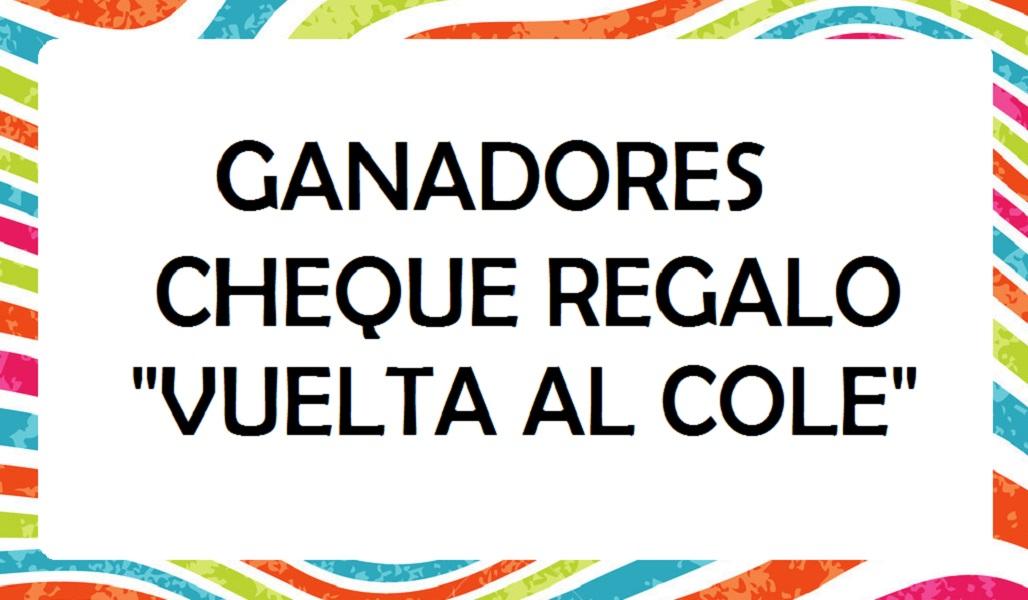 """Ganadores Cheque Regalo """"Vuelta al Cole"""""""